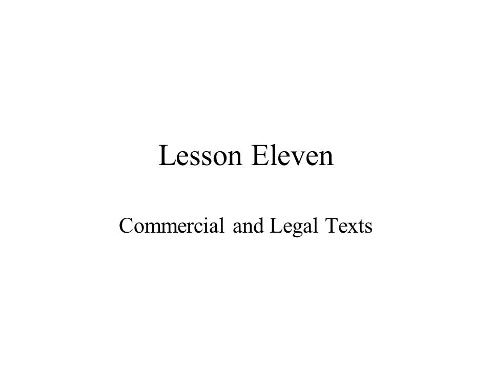 Lesson Eleven Commercial and Legal Texts