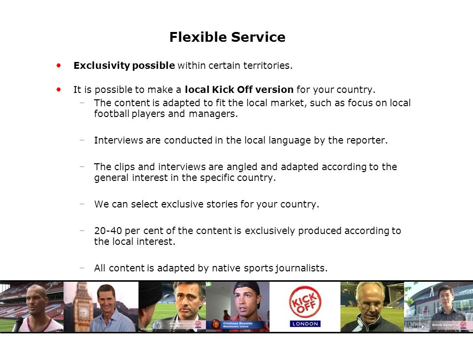 Flexible Service Exclusivity possible within certain territories.