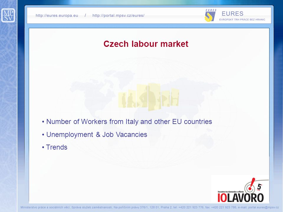Czech labour market Number of Workers from Italy and other EU countries Unemployment & Job Vacancies Trends