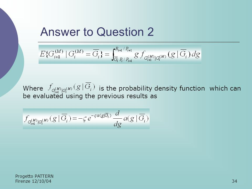 Progetto PATTERN Firenze 12/10/0434 Answer to Question 2 Where is the probability density function which can be evaluated using the previous results as