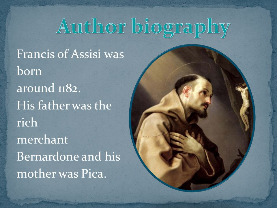 Francis of Assisi was born around 1182.