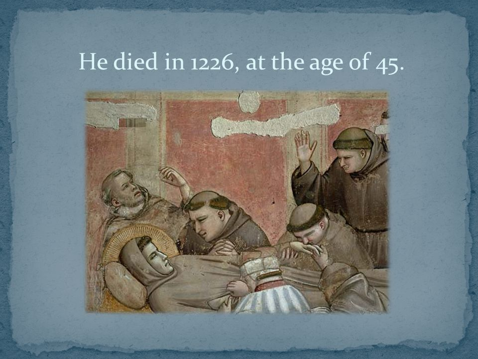 He died in 1226, at the age of 45.