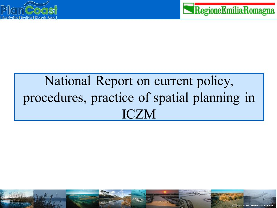 National Report on current policy, procedures, practice of spatial planning in ICZM