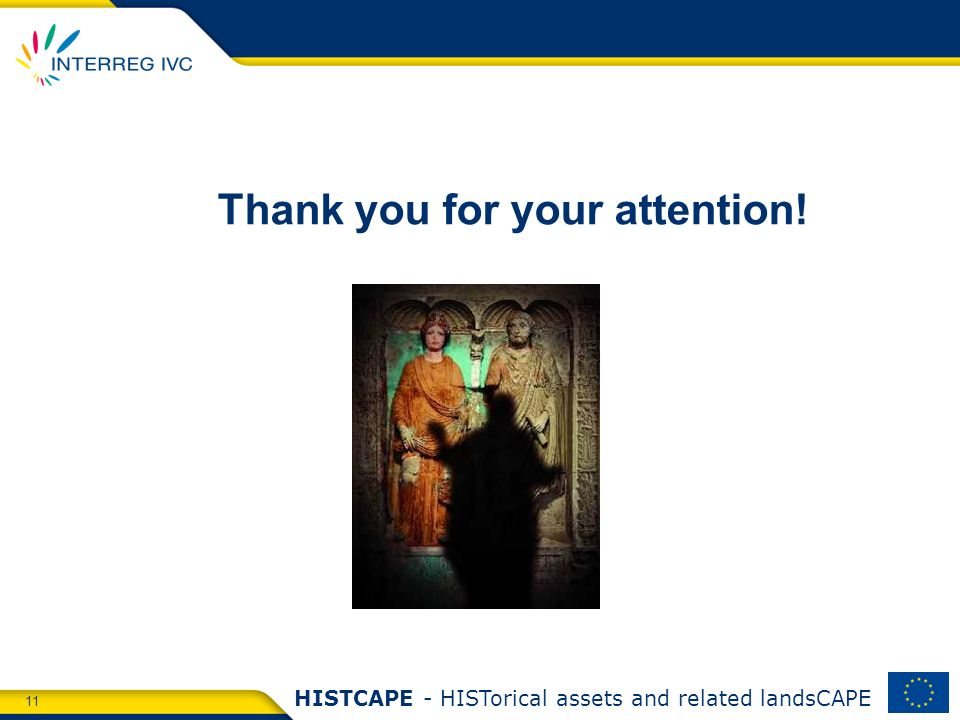 11 HISTCAPE - HISTorical assets and related landsCAPE Thank you for your attention!
