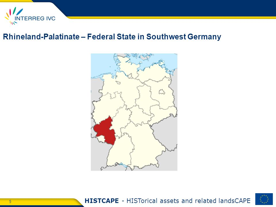 5 HISTCAPE - HISTorical assets and related landsCAPE Rhineland-Palatinate – Federal State in Southwest Germany