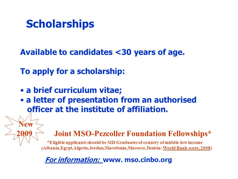 Scholarships Available to candidates <30 years of age.