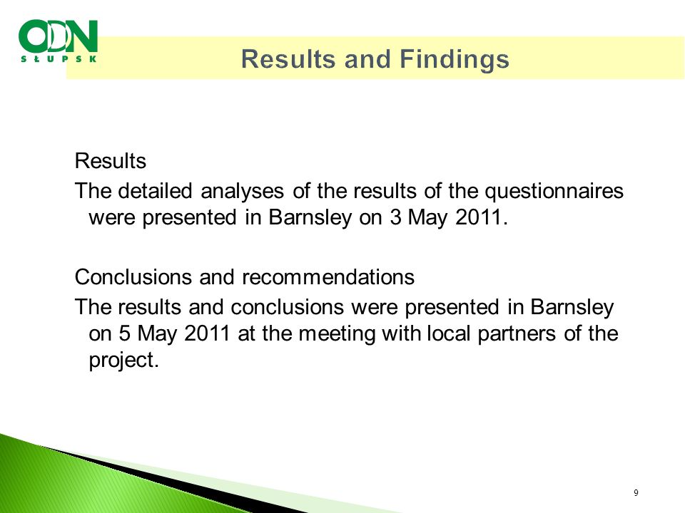 Results and Findings Results The detailed analyses of the results of the questionnaires were presented in Barnsley on 3 May 2011.