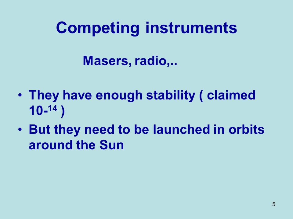 5 Competing instruments Masers, radio,..