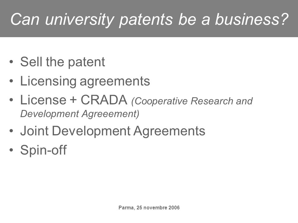 Parma, 25 novembre 2006 Can university patents be a business.