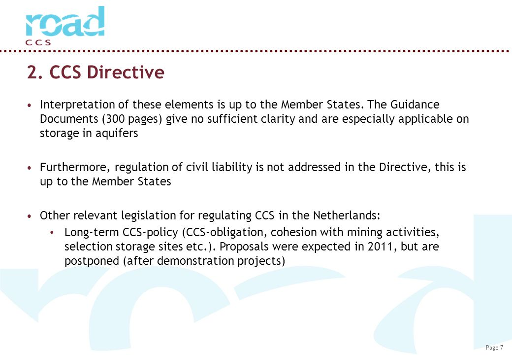 Page 7 2. CCS Directive Interpretation of these elements is up to the Member States.