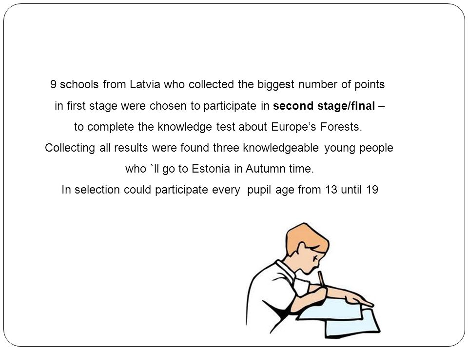 9 schools from Latvia who collected the biggest number of points in first stage were chosen to participate in second stage/final – to complete the knowledge test about Europes Forests.