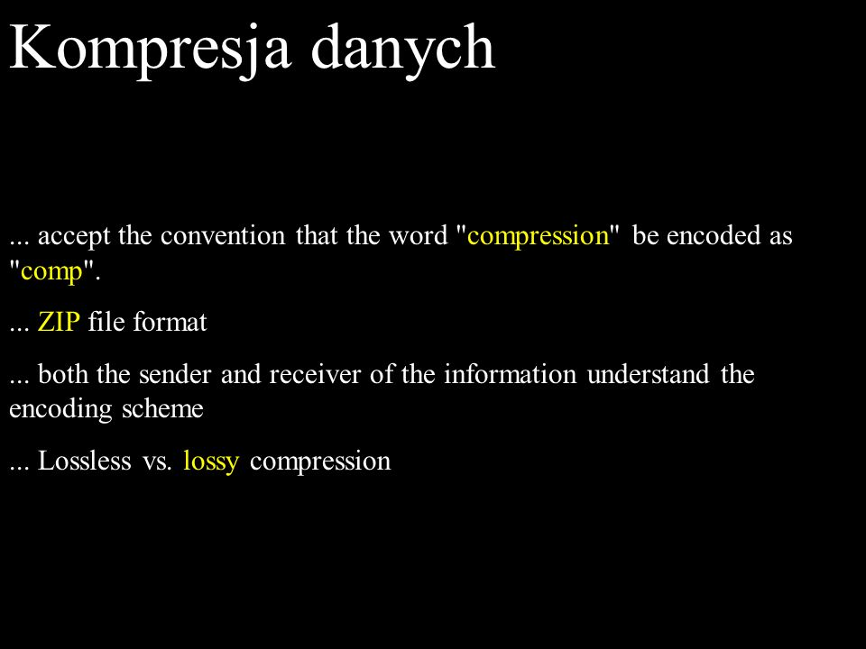 Kompresja danych... accept the convention that the word compression be encoded as comp ....