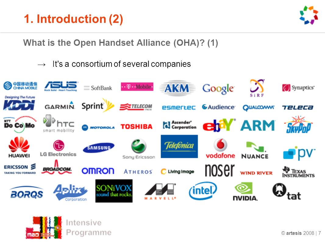 © artesis 2008 | 7 1. Introduction (2) What is the Open Handset Alliance (OHA).