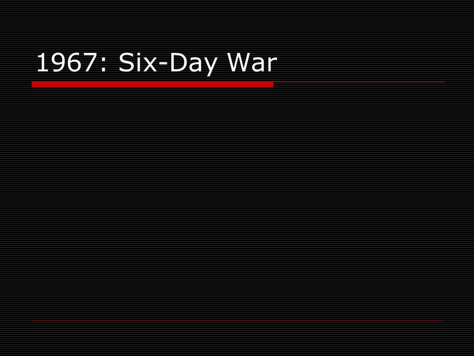 1967: Six-Day War