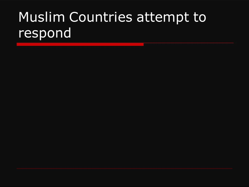 Muslim Countries attempt to respond