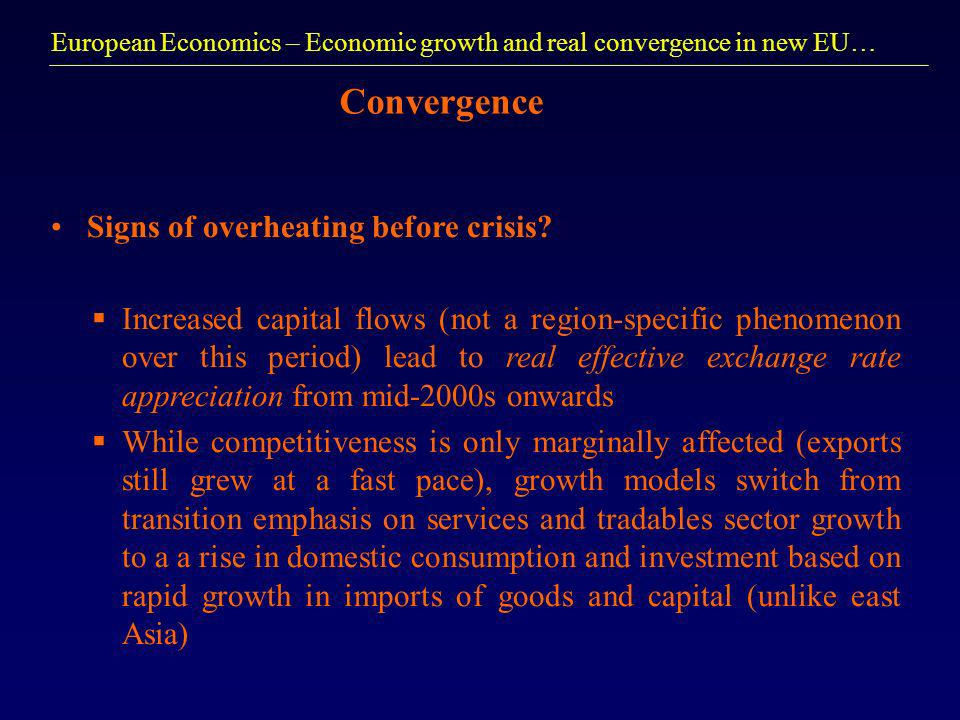 European Economics – Economic growth and real convergence in new EU… Convergence Signs of overheating before crisis.