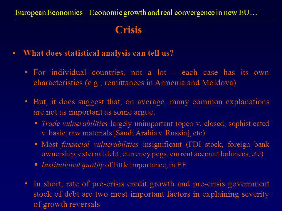 European Economics – Economic growth and real convergence in new EU… Crisis What does statistical analysis can tell us.
