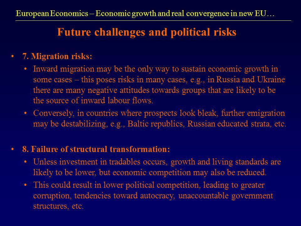 European Economics – Economic growth and real convergence in new EU… Future challenges and political risks 7.