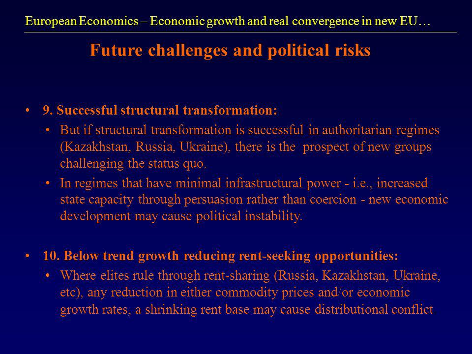 European Economics – Economic growth and real convergence in new EU… Future challenges and political risks 9.