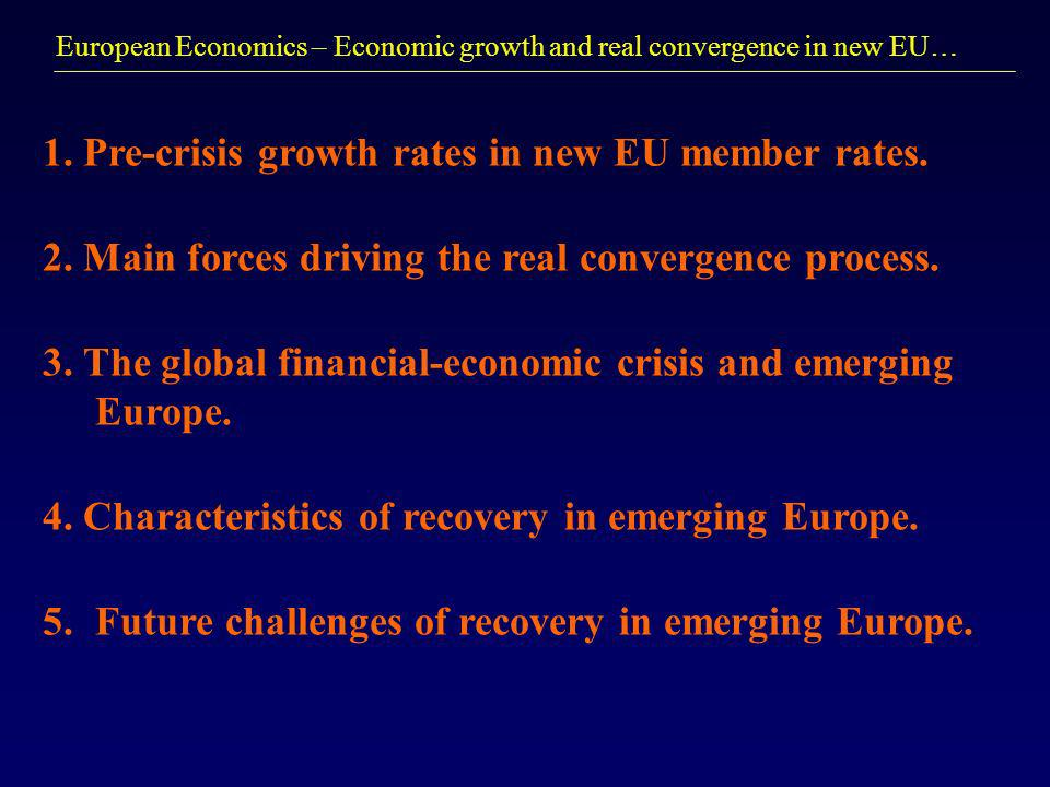 European Economics – Economic growth and real convergence in new EU… 1.