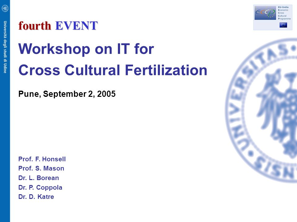 fourth EVENT Workshop on IT for Cross Cultural Fertilization Pune, September 2, 2005 Prof.