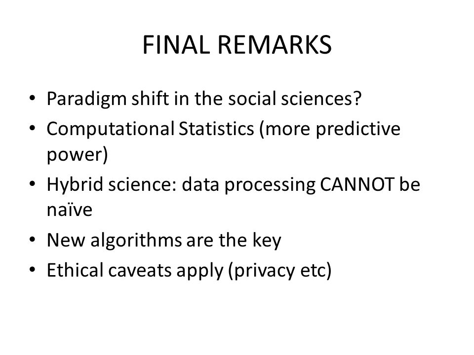 FINAL REMARKS Paradigm shift in the social sciences.