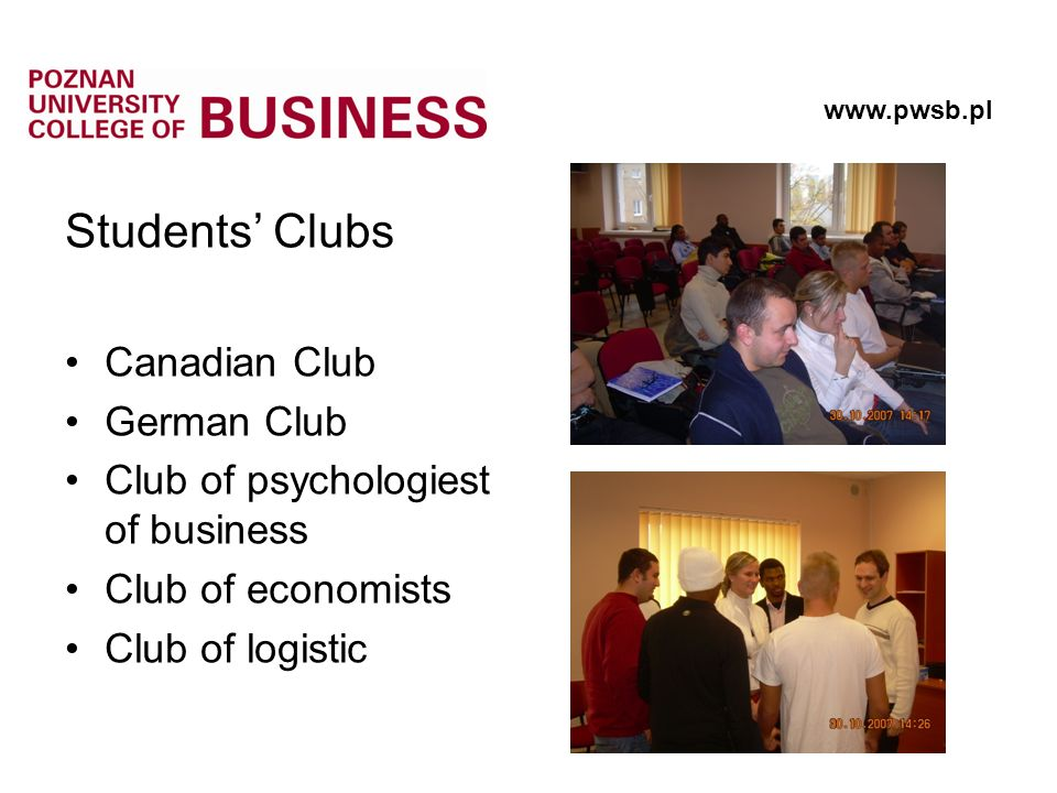 Students Clubs Canadian Club German Club Club of psychologiest of business Club of economists Club of logistic