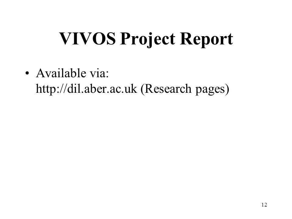 12 VIVOS Project Report Available via: http://dil.aber.ac.uk (Research pages)