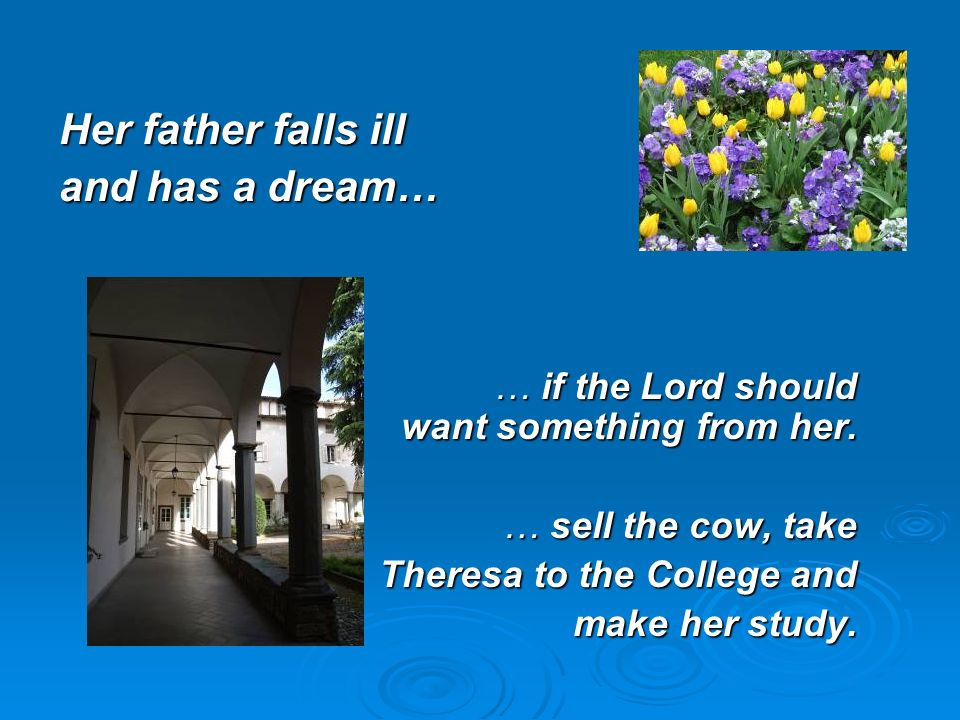 Her father falls ill and has a dream… … if the Lord should want something from her.