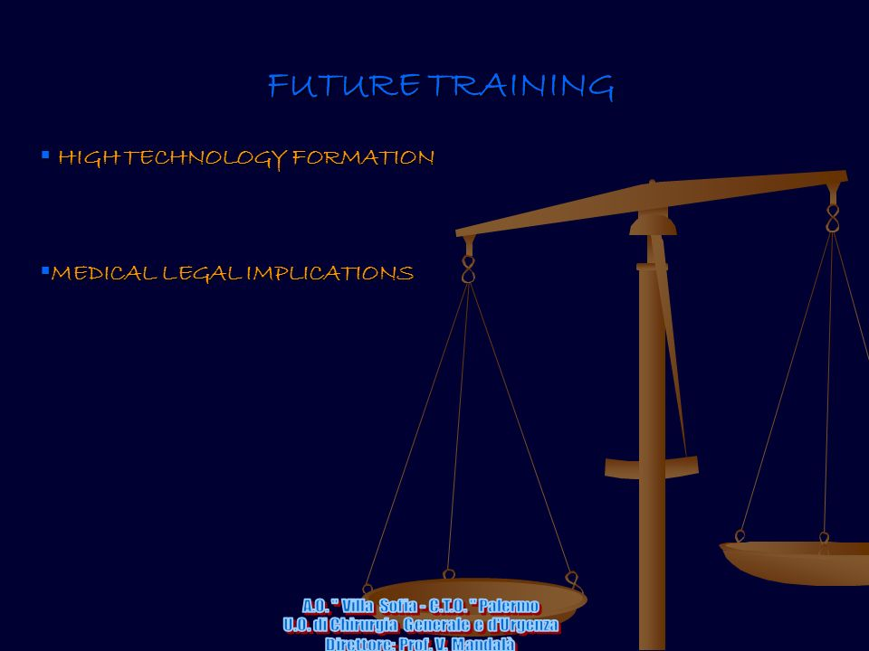 FUTURE TRAINING HIGH TECHNOLOGY FORMATION HIGH TECHNOLOGY FORMATION MEDICAL LEGAL IMPLICATIONS MEDICAL LEGAL IMPLICATIONS