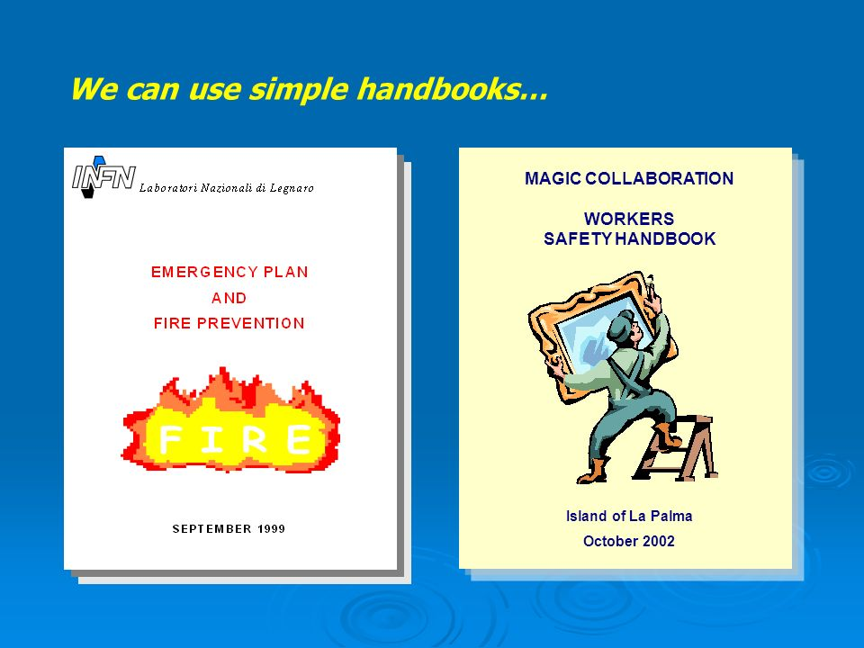 We can use simple handbooks… MAGIC COLLABORATION WORKERS SAFETY HANDBOOK Island of La Palma October 2002