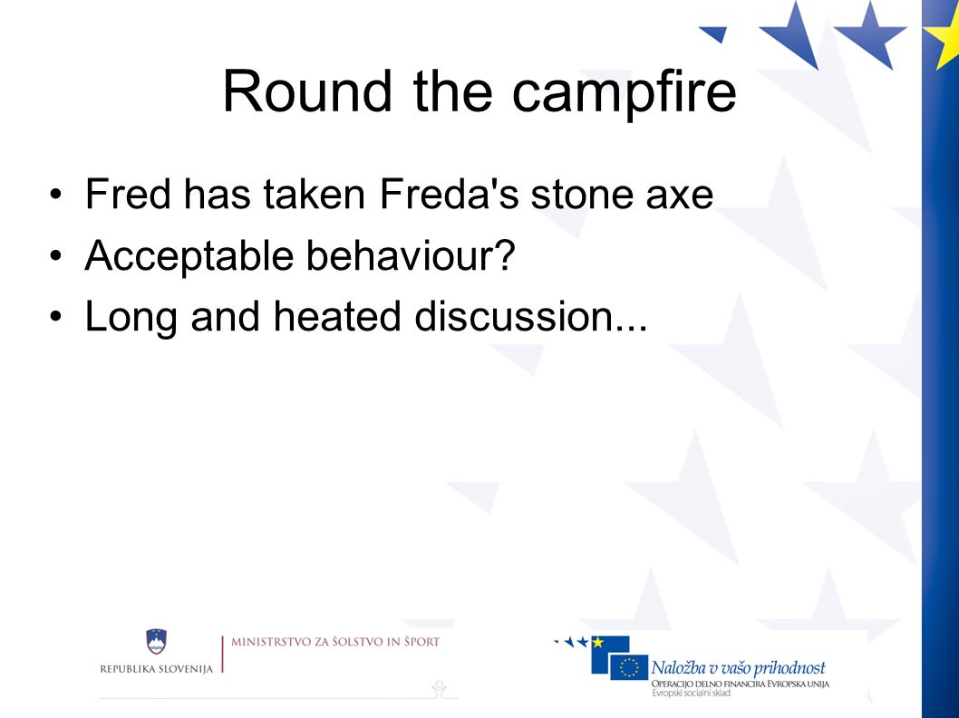 Round the campfire Fred has taken Freda s stone axe Acceptable behaviour.