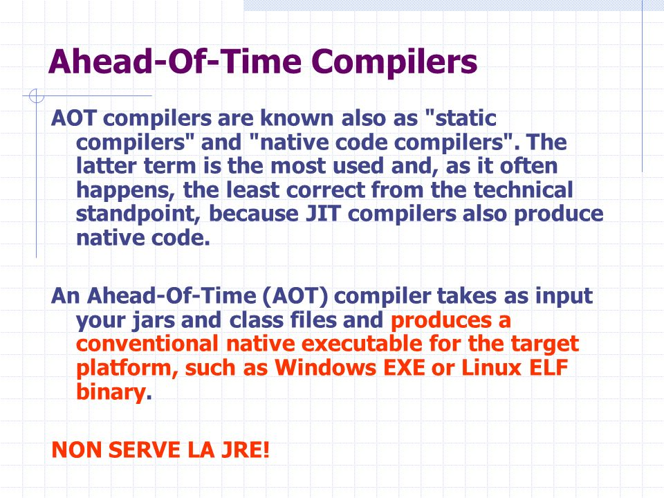 Ahead-Of-Time Compilers AOT compilers are known also as static compilers and native code compilers .
