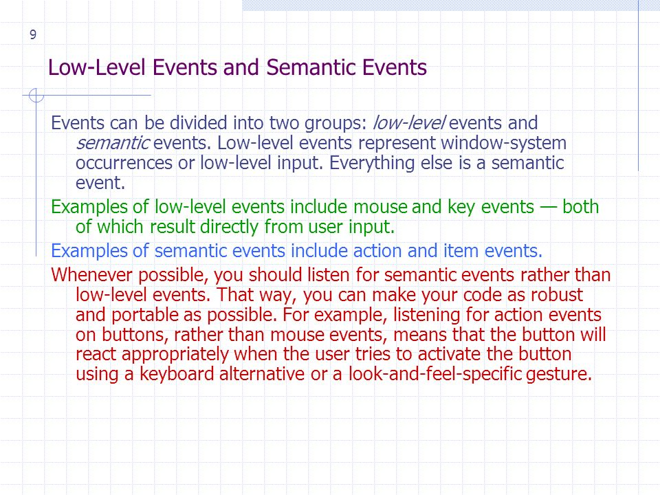 9 Low-Level Events and Semantic Events Events can be divided into two groups: low-level events and semantic events.