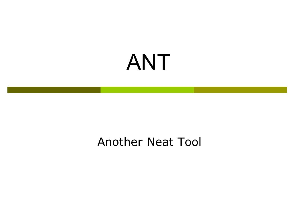 ANT Another Neat Tool
