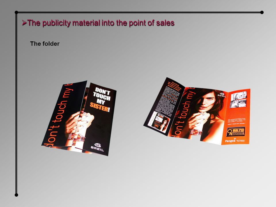 The publicity material into the point of sales The publicity material into the point of sales The folder