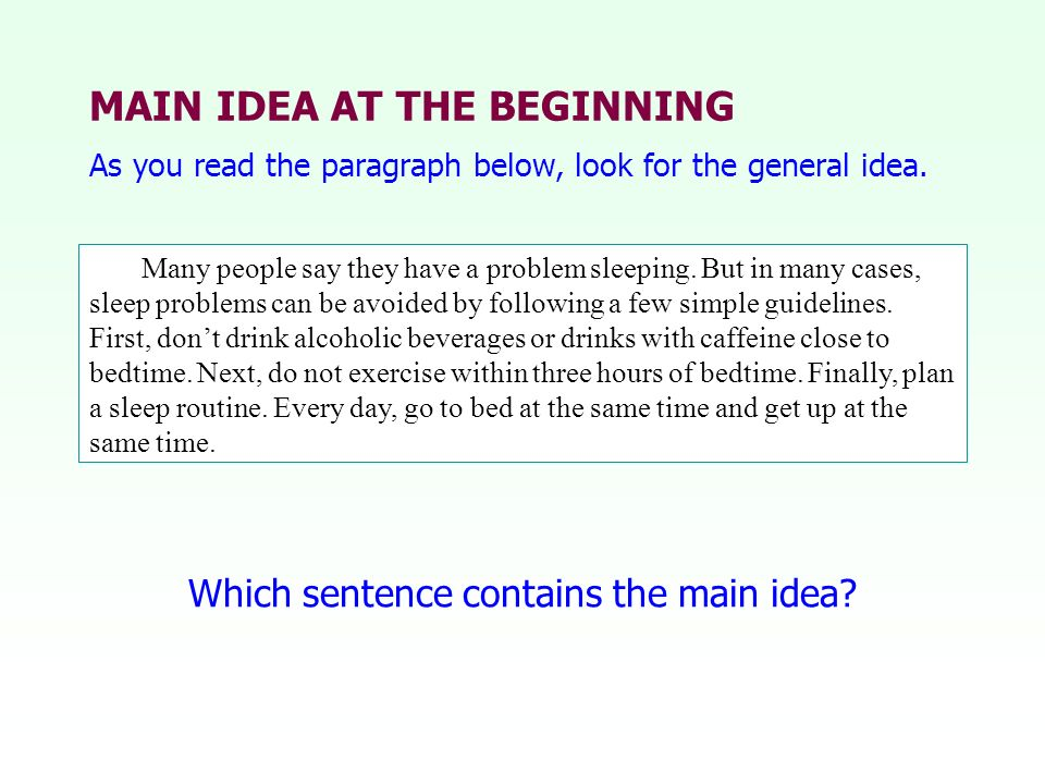 MAIN IDEA AT THE BEGINNING Which sentence contains the main idea.
