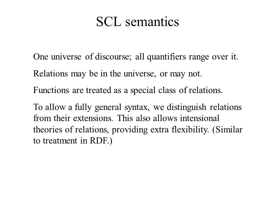 SCL semantics One universe of discourse; all quantifiers range over it.