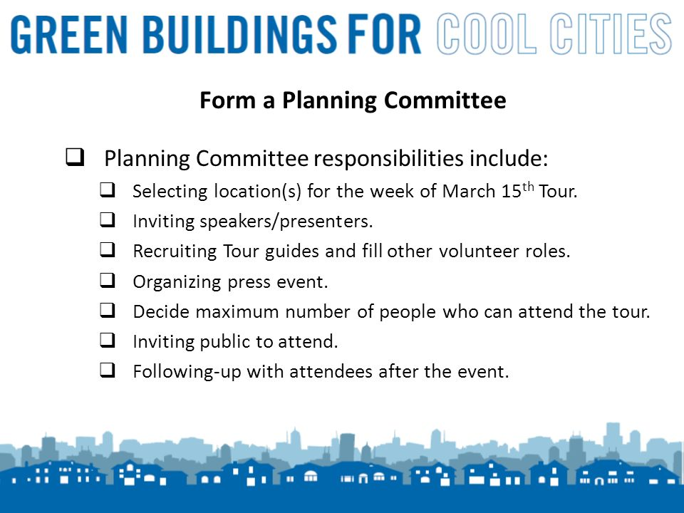 4 Form a Planning Committee Planning Committee responsibilities include: Selecting location(s) for the week of March 15 th Tour.
