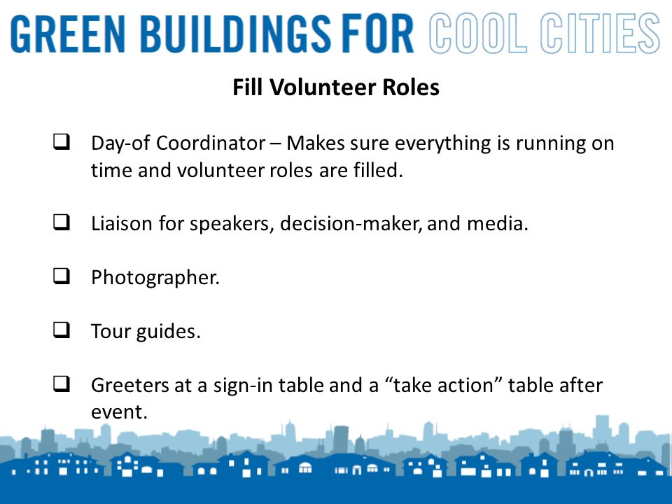 5 Fill Volunteer Roles Day-of Coordinator – Makes sure everything is running on time and volunteer roles are filled.