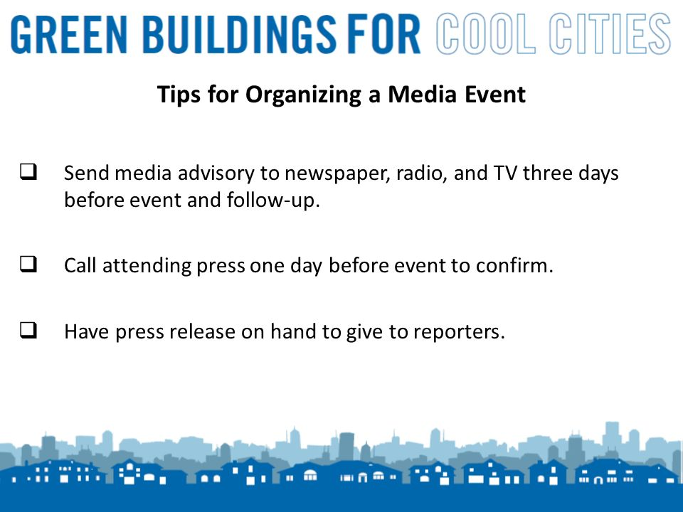 9 Tips for Organizing a Media Event Send media advisory to newspaper, radio, and TV three days before event and follow-up.