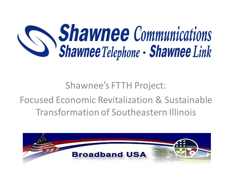 Shawnees FTTH Project: Focused Economic Revitalization & Sustainable Transformation of Southeastern Illinois