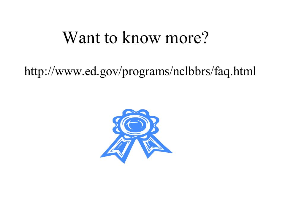 Want to know more http://www.ed.gov/programs/nclbbrs/faq.html