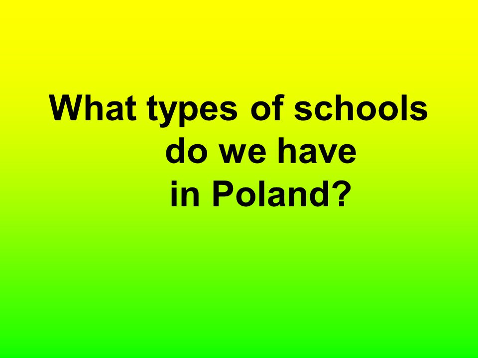 What types of schools do we have in Poland