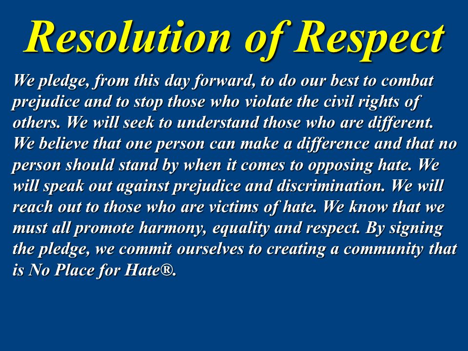 Sign the Resolution of Respect STEP ONE