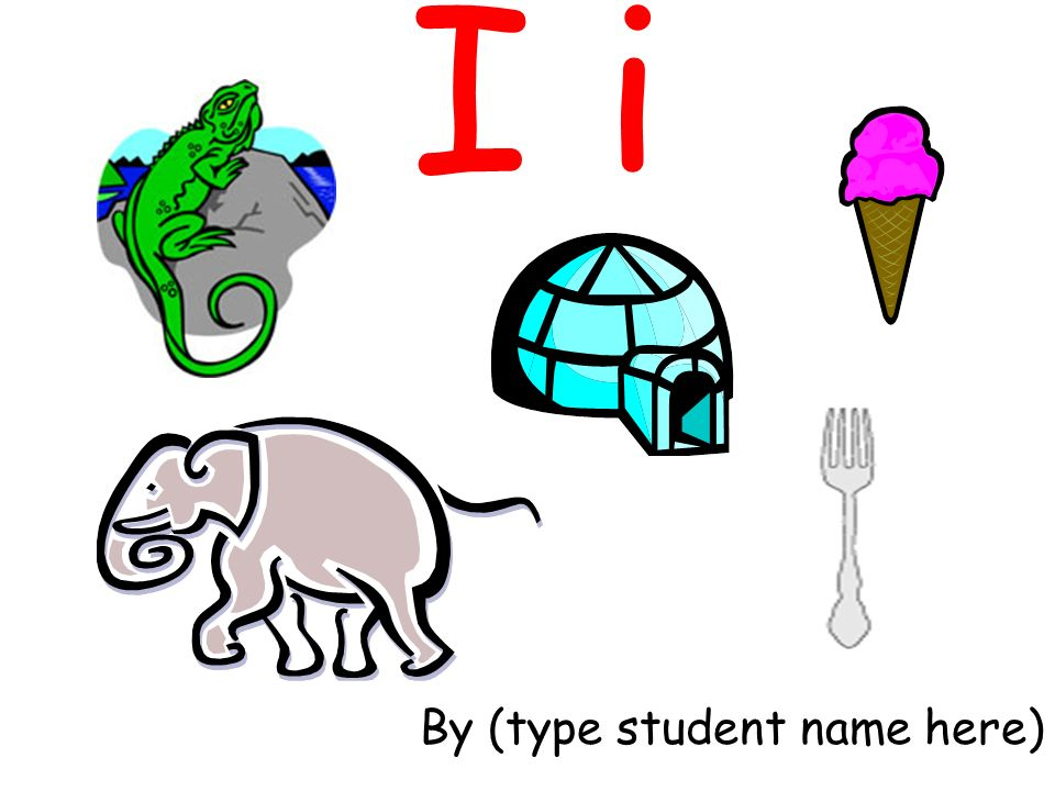 I i By (type student name here)