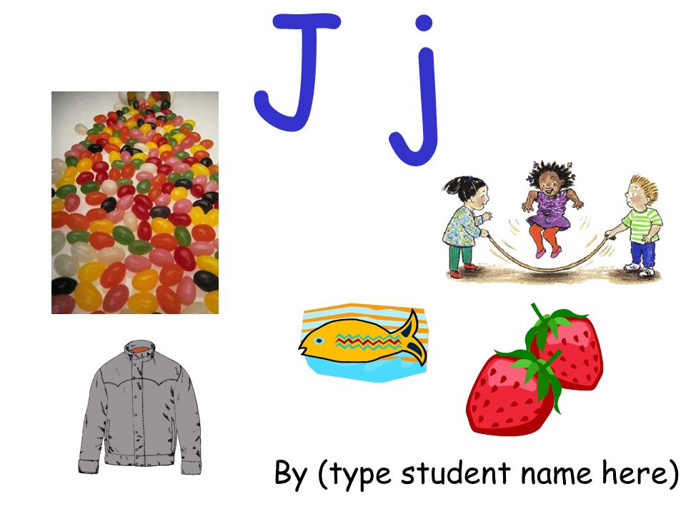J j By (type student name here)