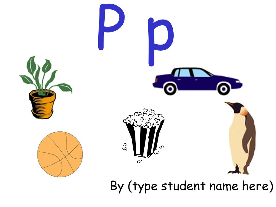 P p By (type student name here)