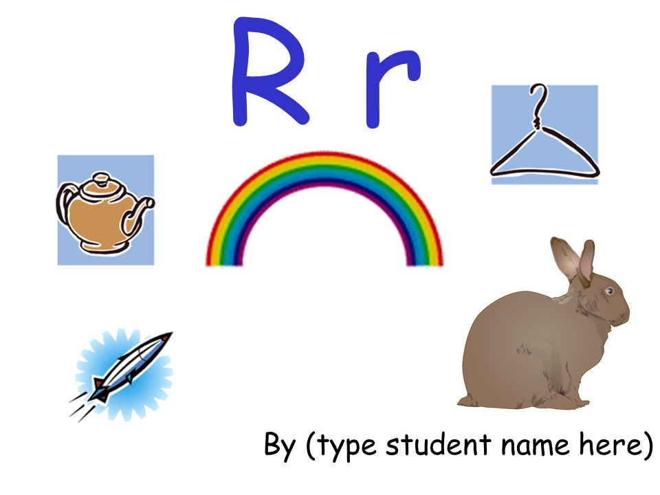 R r By (type student name here)
