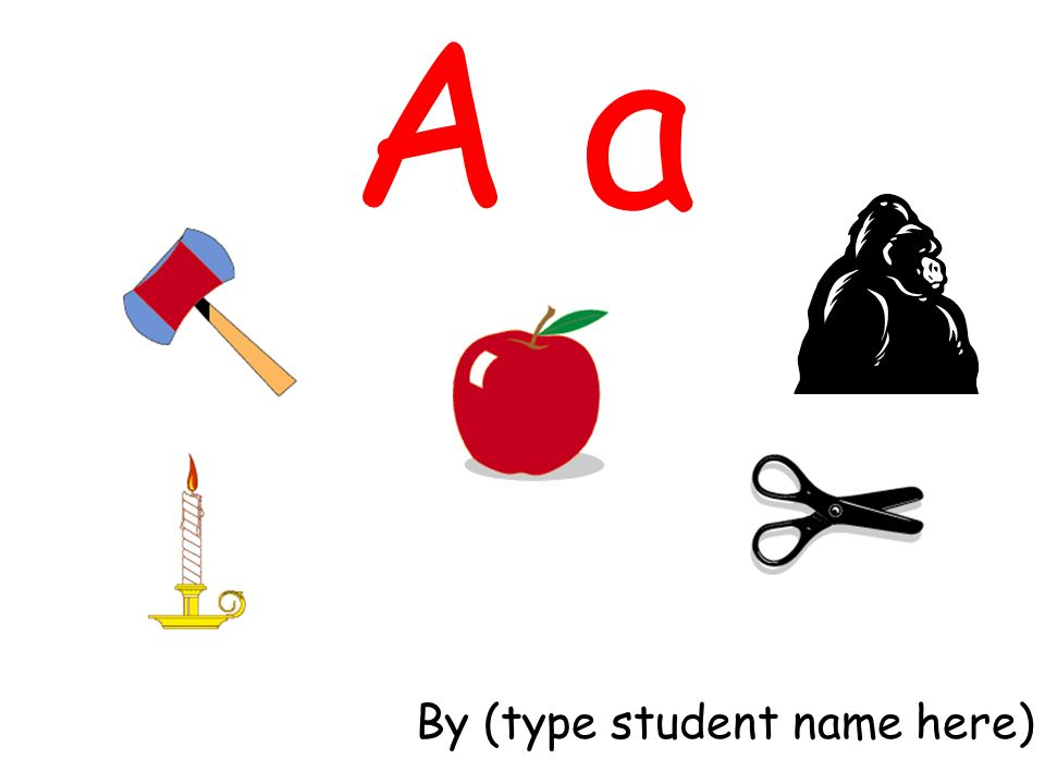 A a By (type student name here)